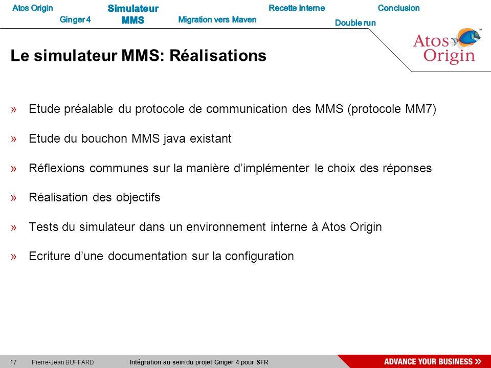 17 Pierre-Jean BUFFARD Intégration au sein du projet Ginger 4 pour SFR Le simulateur MMS: Réalisations »Etude préalable du protocole de communication