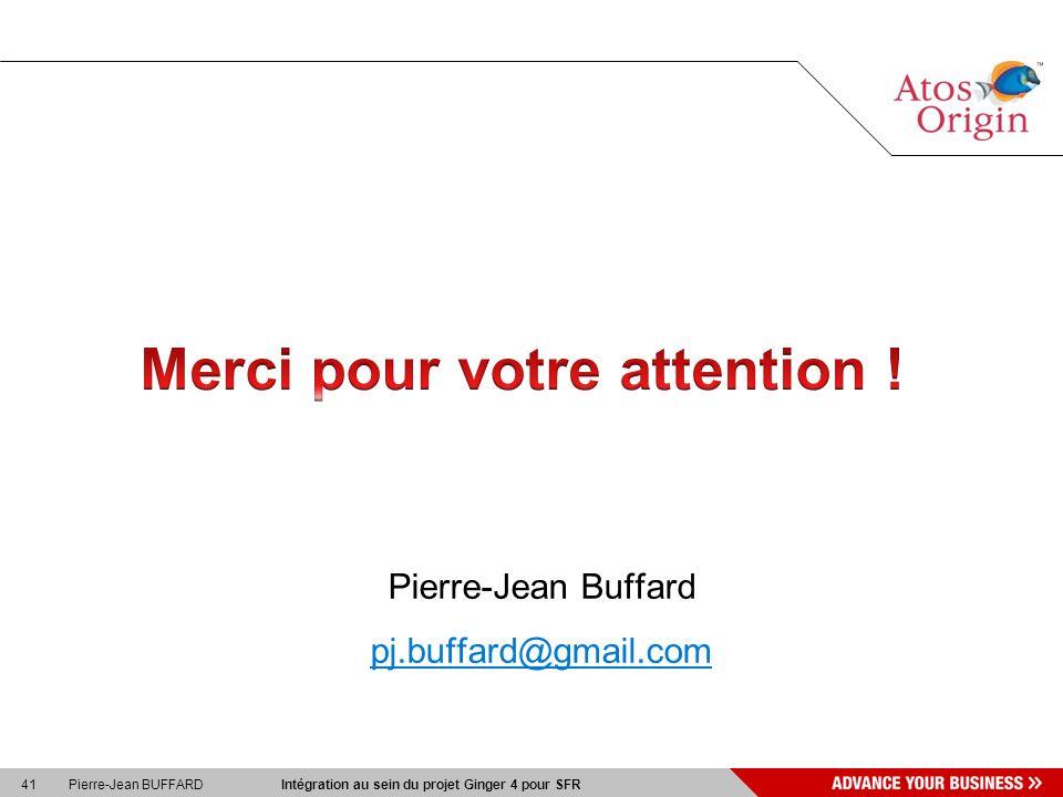41 Pierre-Jean BUFFARD Intégration au sein du projet Ginger 4 pour SFR Pierre-Jean Buffard pj.buffard@gmail.com