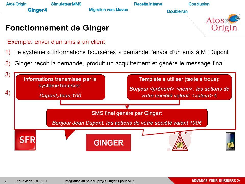 7 Pierre-Jean BUFFARD Intégration au sein du projet Ginger 4 pour SFR Fonctionnement de Ginger 1)Le système « Informations boursières » demande lenvoi