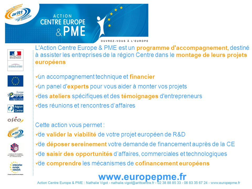 L'Action Centre Europe & PME est un programme d'accompagnement, destiné à assister les entreprises de la région Centre dans le montage de leurs projet