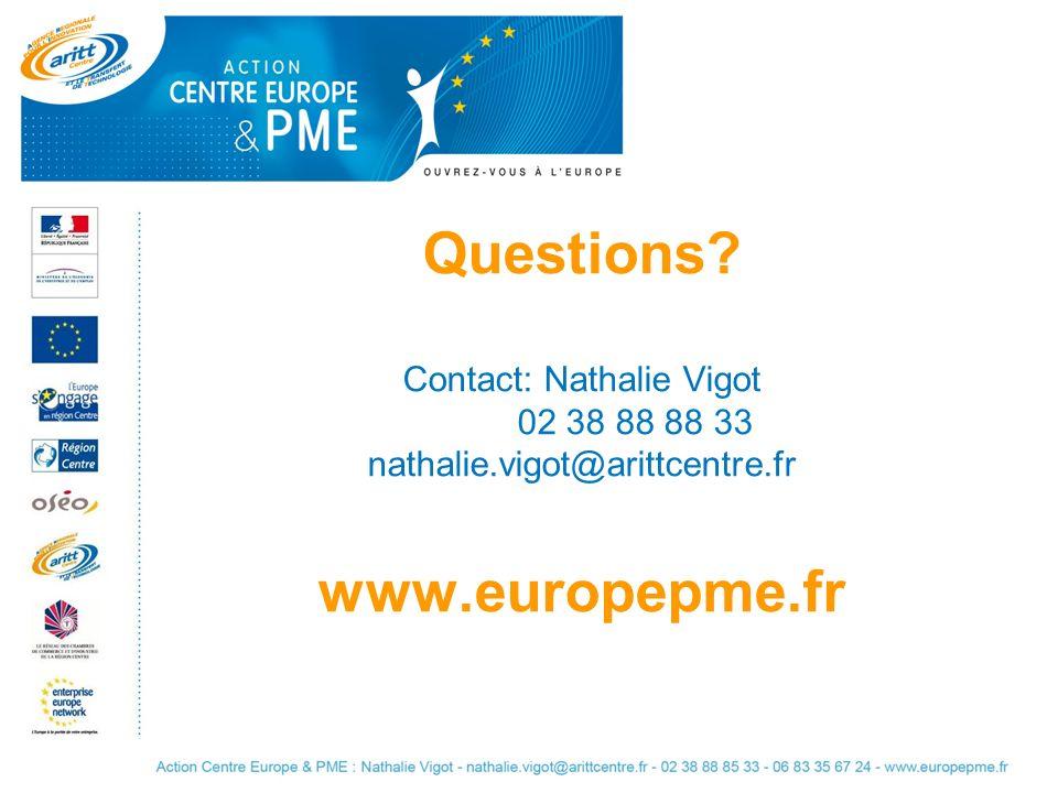 Questions? Contact: Nathalie Vigot 02 38 88 88 33 nathalie.vigot@arittcentre.fr www.europepme.fr