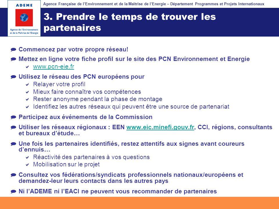 Agence Française de lEnvironnement et de la Maîtrise de lEnergie – Département Programmes et Projets Internationaux Fil dariane 3. Prendre le temps de