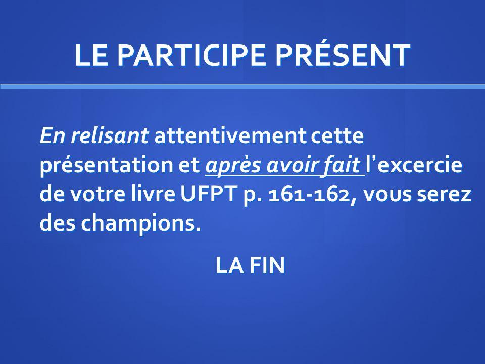 LE PARTICIPE PRÉSENT A VOTRE TOUR Comment citer des sources pour la rédaction: 1. Larticle : EN ____________________ larticle, on comprend que …. 2. L