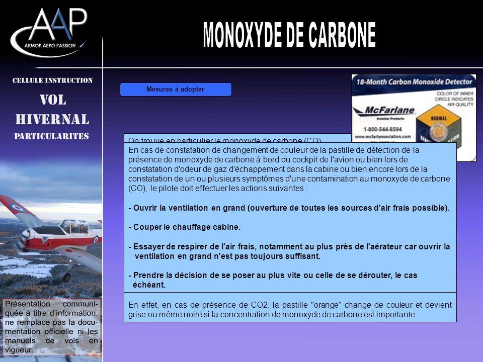 Mesures de prévention On trouve en particulier le monoxyde de carbone (CO) dans les gaz d'échappement de l'avion. En outre, comme sur les avions léger