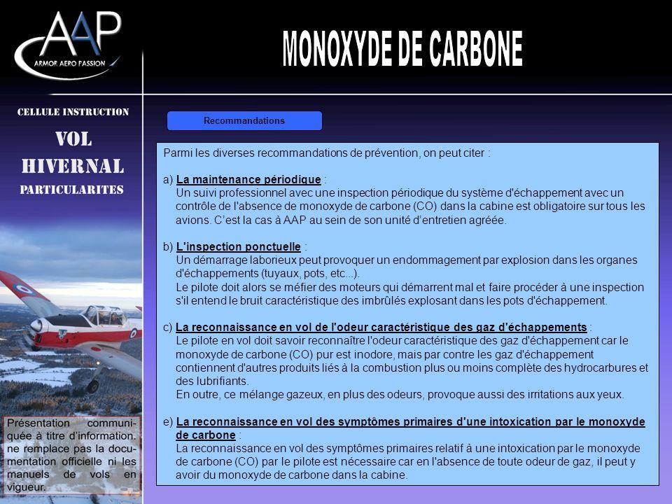Pénétration du CO en cabine Lorsque l'avion s'use et se détériore, le risque de pénétration de monoxyde de carbone (CO) peut provenir de fuites gazeus