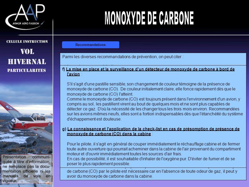 Pénétration du CO en cabineRecommandations Parmi les diverses recommandations de prévention, on peut citer : a) La maintenance périodique : Un suivi p