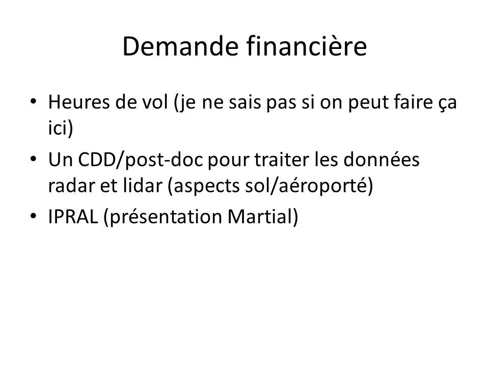 Demande financière Heures de vol (je ne sais pas si on peut faire ça ici) Un CDD/post-doc pour traiter les données radar et lidar (aspects sol/aéropor