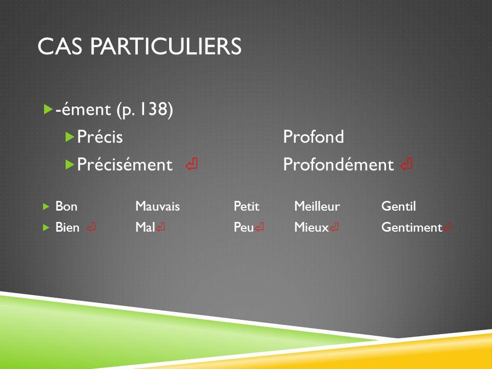 CAS PARTICULIERS -ément (p.