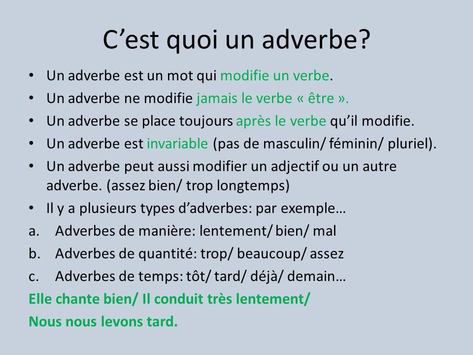 Cest quoi un adverbe.Un adverbe est un mot qui modifie un verbe.