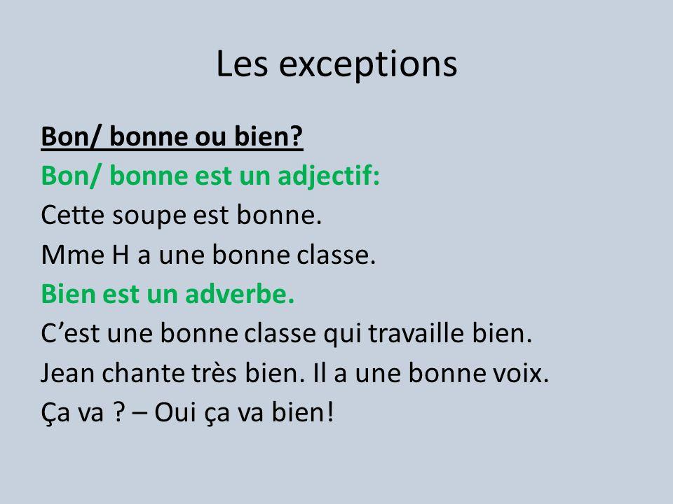 Les exceptions Mauvais/ mauvaise ou mal.