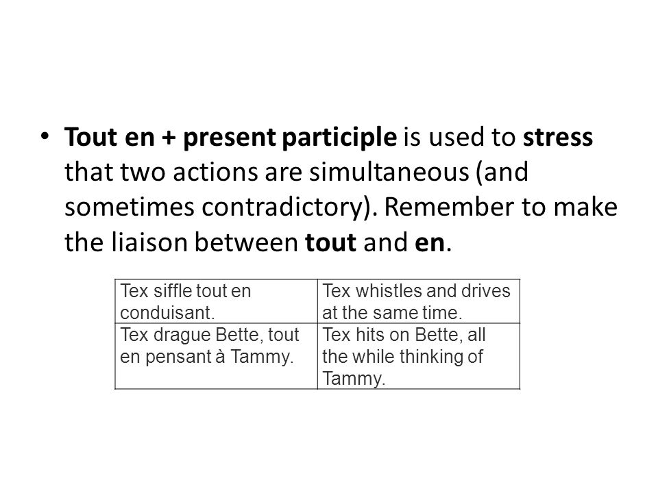 Tout en + present participle is used to stress that two actions are simultaneous (and sometimes contradictory). Remember to make the liaison between t