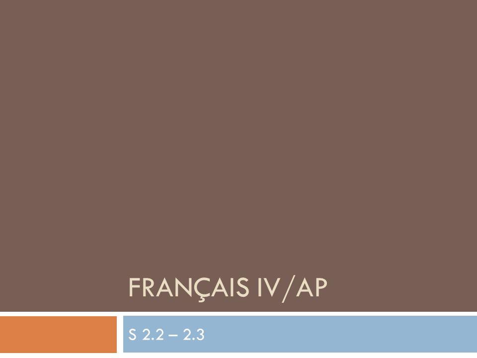 FRANÇAIS IV/AP S 2.2 – 2.3