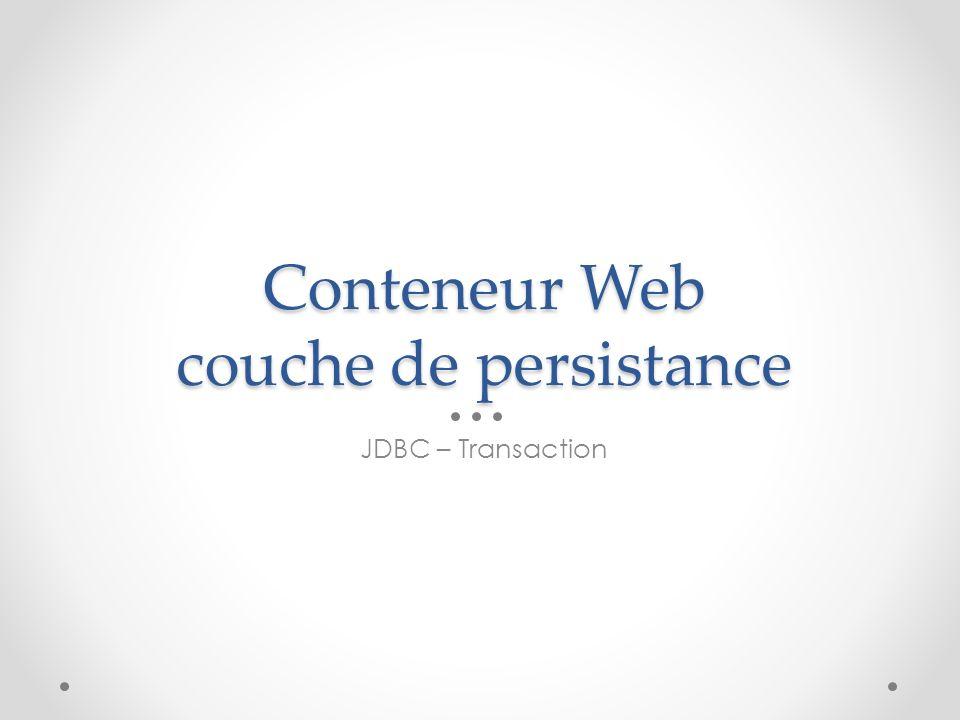 Conteneur Web couche de persistance JDBC – Transaction