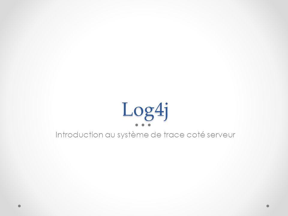 Log4j Introduction au système de trace coté serveur
