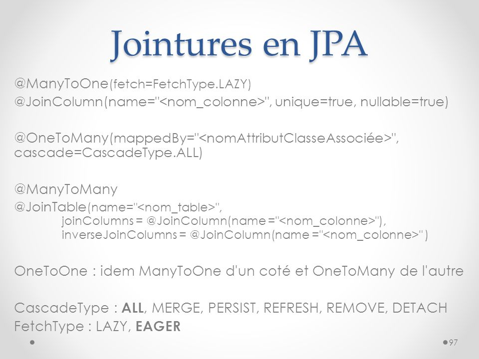 Jointures en JPA @ManyToOne (fetch=FetchType.LAZY) @JoinColumn(name=