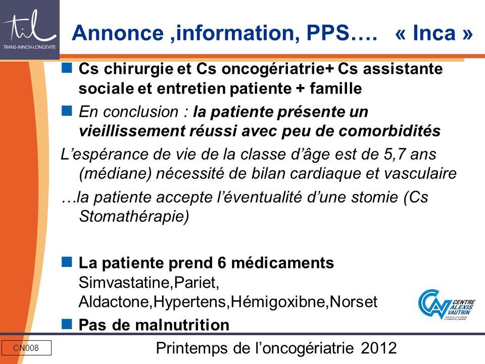 CN008 Printemps de loncogériatrie 2012 Annonce,information, PPS…. « Inca » Cs chirurgie et Cs oncogériatrie+ Cs assistante sociale et entretien patien