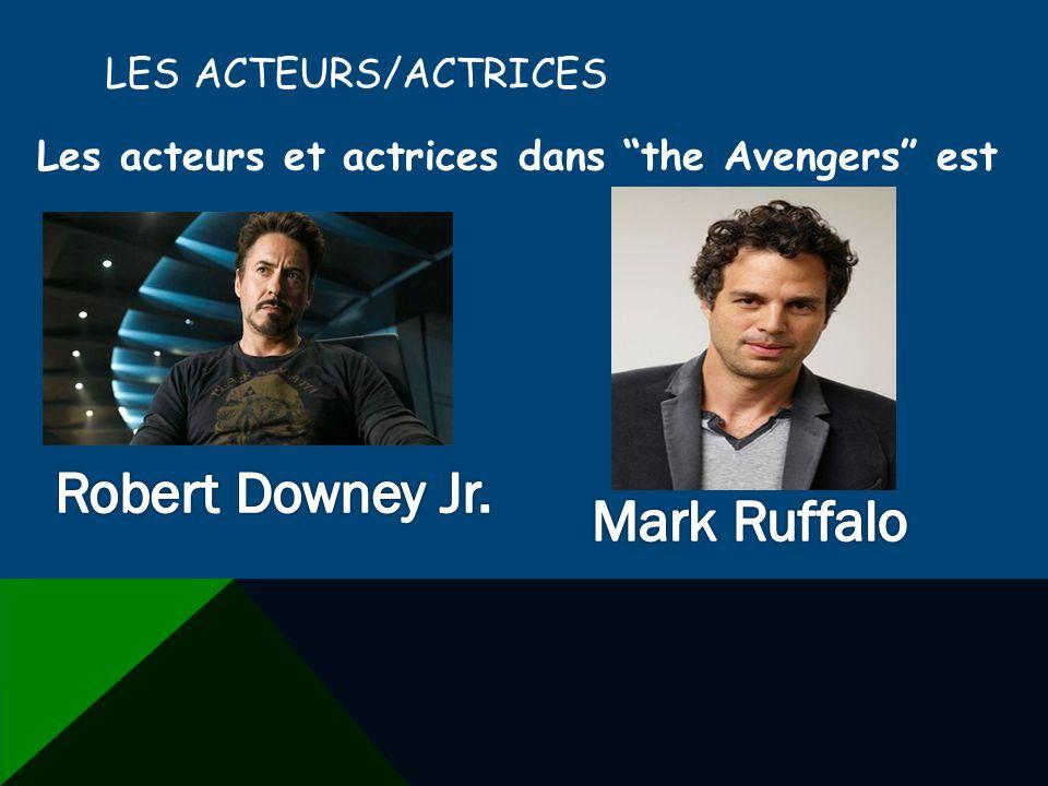 LES ACTEURS/ACTRICES Les acteurs et actrices dans the Avengers est