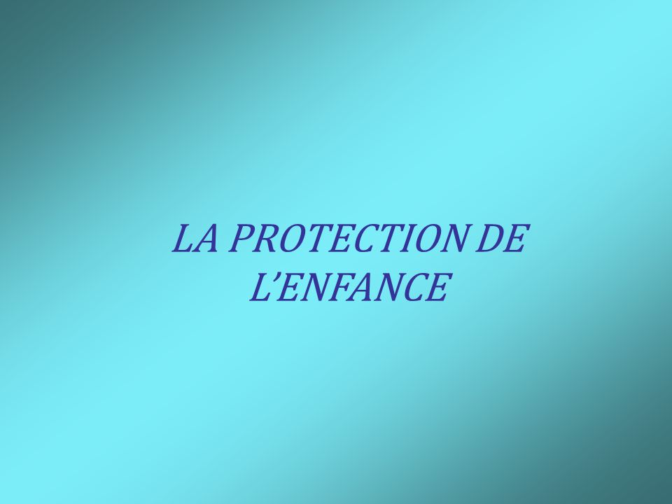LA PROTECTION DE LENFANCE