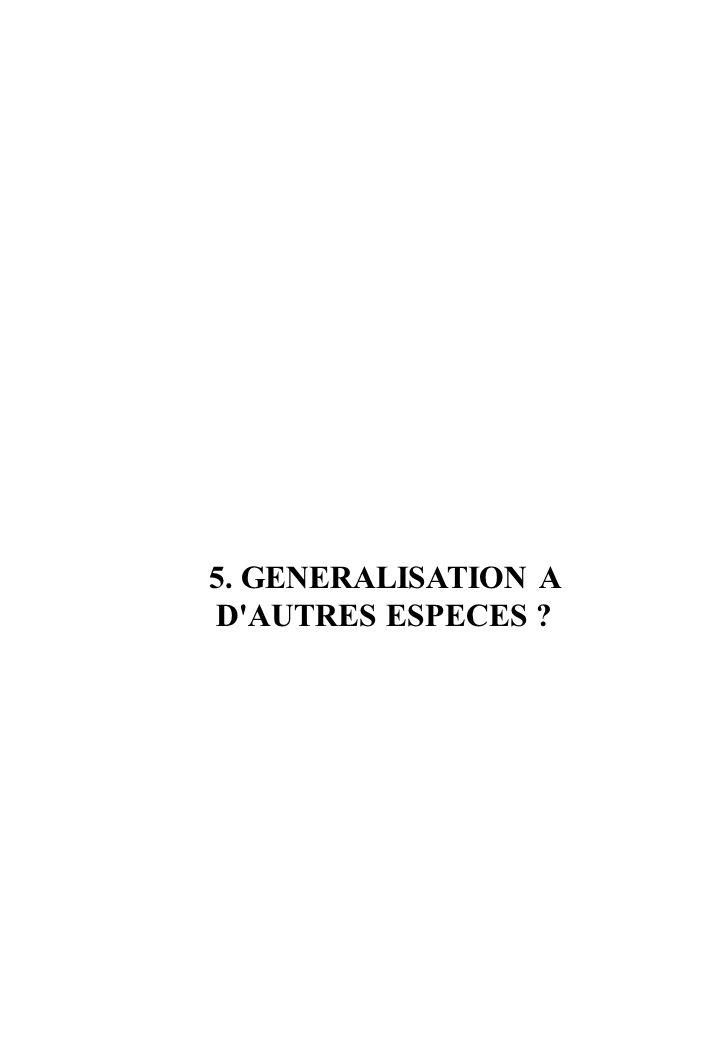 5. GENERALISATION A D AUTRES ESPECES ?