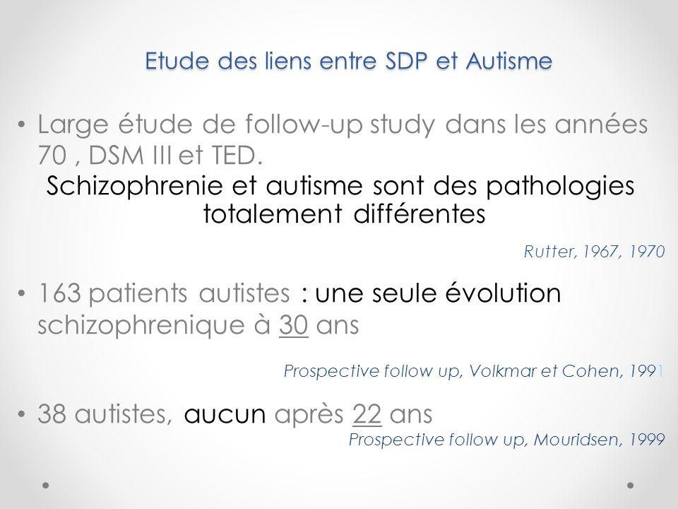Etude des liens entre SDP et Autisme Large étude de follow-up study dans les années 70, DSM III et TED.
