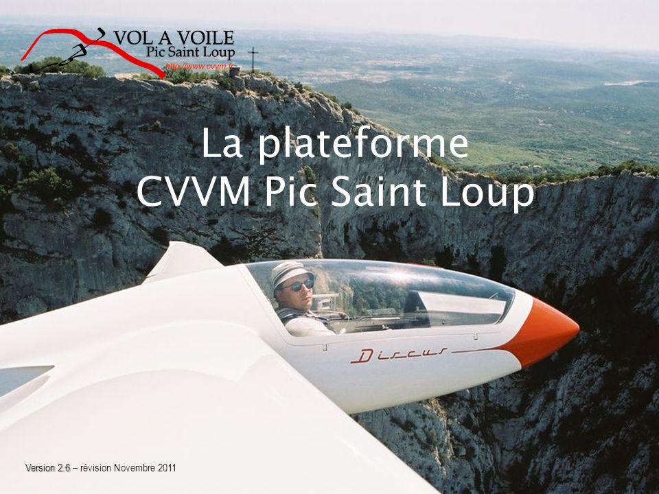 La plateforme CVVM Pic Saint Loup Version 2.6 Version 2.6 – révision Novembre 2011