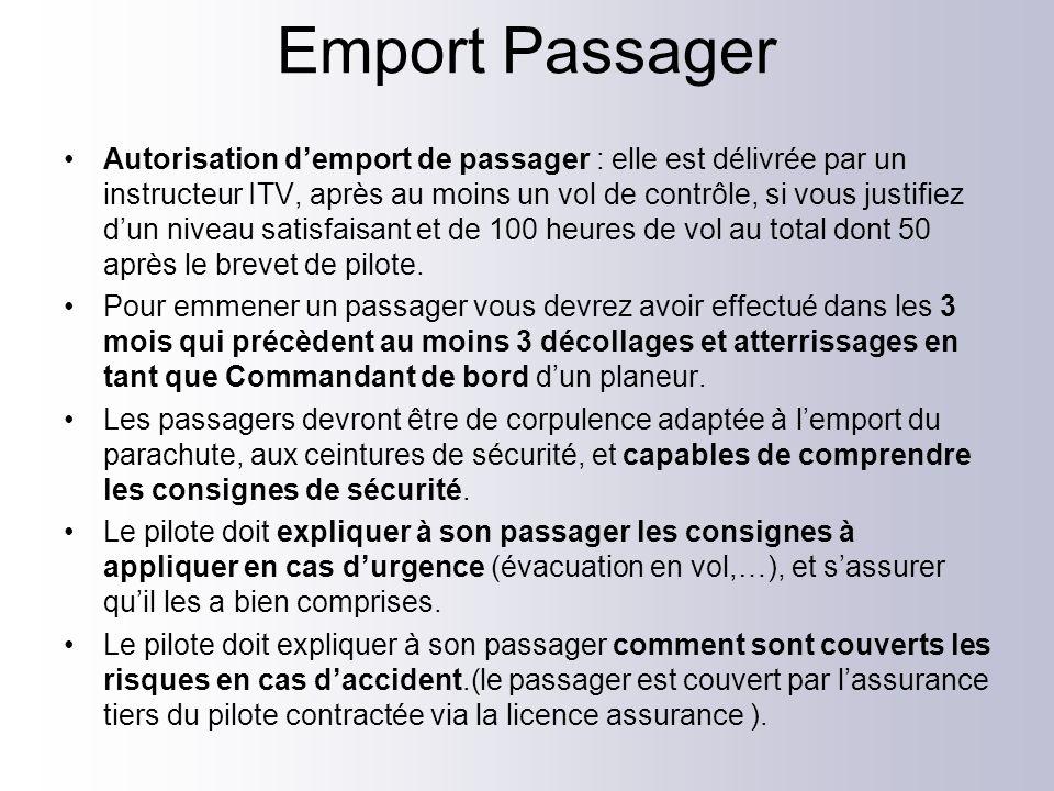 Emport Passager Autorisation demport de passager : elle est délivrée par un instructeur ITV, après au moins un vol de contrôle, si vous justifiez dun
