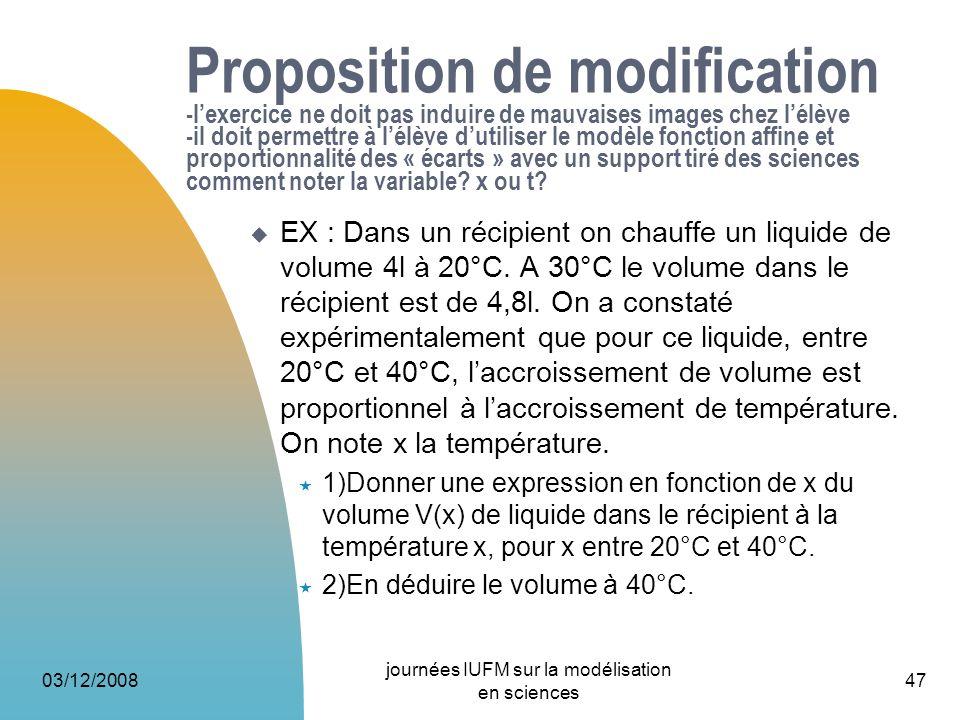 03/12/2008 journées IUFM sur la modélisation en sciences 47 Proposition de modification -lexercice ne doit pas induire de mauvaises images chez lélève