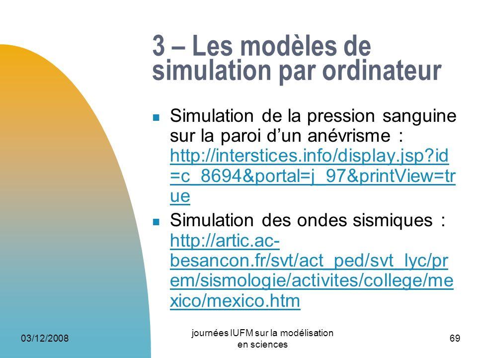 03/12/2008 journées IUFM sur la modélisation en sciences 69 3 – Les modèles de simulation par ordinateur Simulation de la pression sanguine sur la par