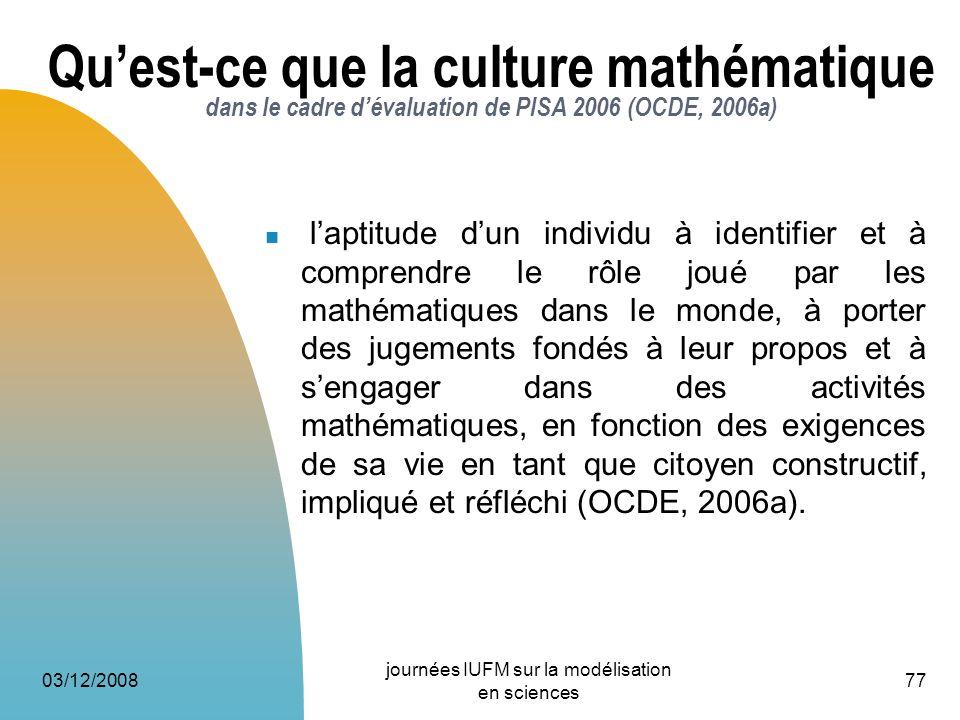 Quest-ce que la culture mathématique dans le cadre dévaluation de PISA 2006 (OCDE, 2006a) laptitude dun individu à identifier et à comprendre le rôle