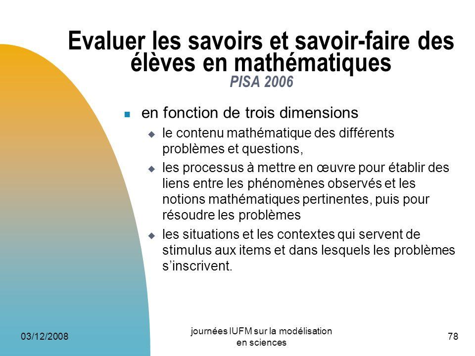 Evaluer les savoirs et savoir-faire des élèves en mathématiques PISA 2006 en fonction de trois dimensions le contenu mathématique des différents probl