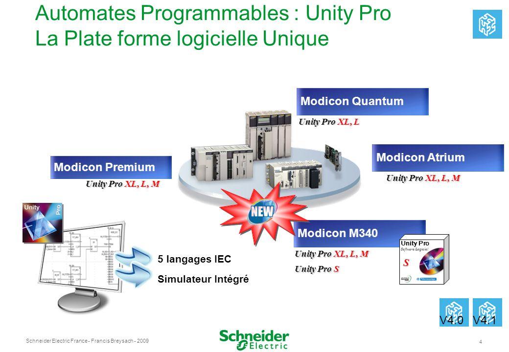 Schneider Electric France 4 - Francis Breysach - 2009 Simulateur Intégré 5 langages IEC Modicon Premium Modicon Quantum Modicon Atrium Modicon M340 Un
