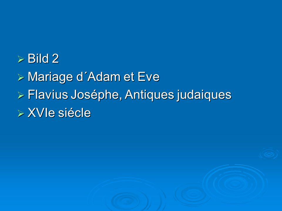 Bild 2 Bild 2 Mariage d´Adam et Eve Mariage d´Adam et Eve Flavius Joséphe, Antiques judaiques Flavius Joséphe, Antiques judaiques XVIe siécle XVIe siécle