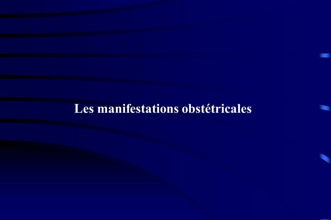 Les manifestations obstétricales