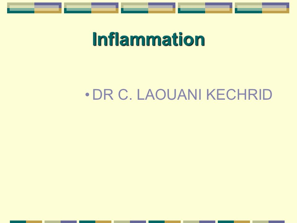 Inflammation DR C. LAOUANI KECHRID