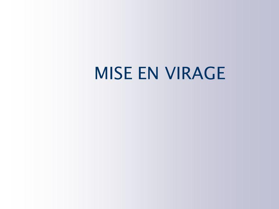 MISE EN VIRAGE