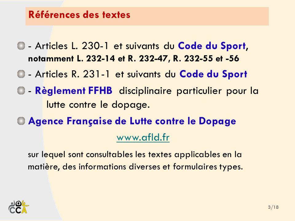 Références des textes 3/18 - Articles L. 230-1 et suivants du Code du Sport, notamment L. 232-14 et R. 232-47, R. 232-55 et -56 - Articles R. 231-1 et