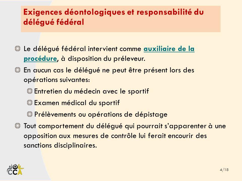 Exigences déontologiques et responsabilité du délégué fédéral 4/18 Le délégué fédéral intervient comme auxiliaire de la procédure, à disposition du pr