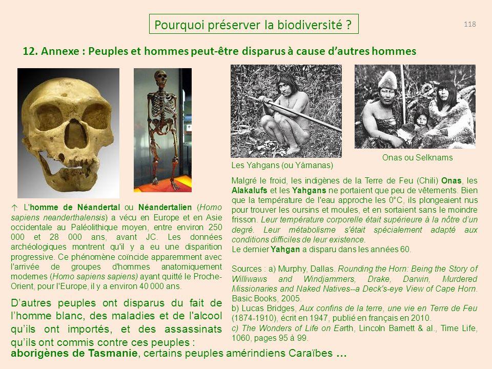 12. Annexe : Peuples et hommes peut-être disparus à cause dautres hommes 118 Pourquoi préserver la biodiversité ? Les Yahgans (ou Yámanas) Onas ou Sel