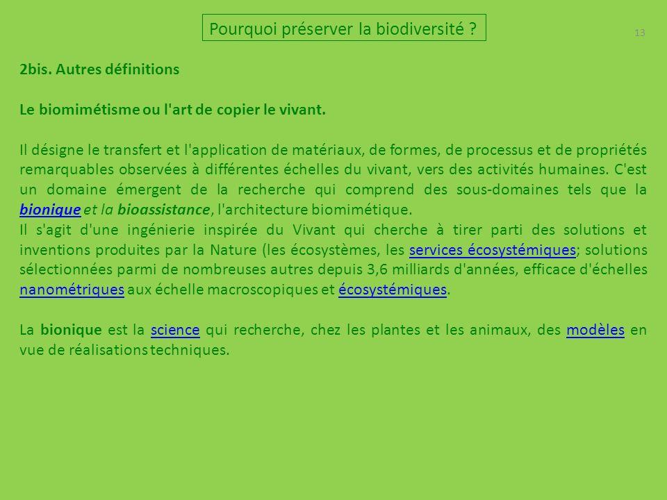 13 2bis.Autres définitions Le biomimétisme ou l art de copier le vivant.