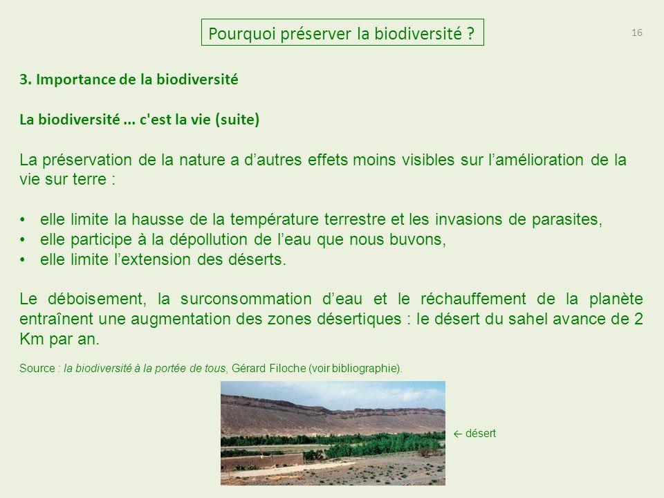 16 Pourquoi préserver la biodiversité .3. Importance de la biodiversité La biodiversité...