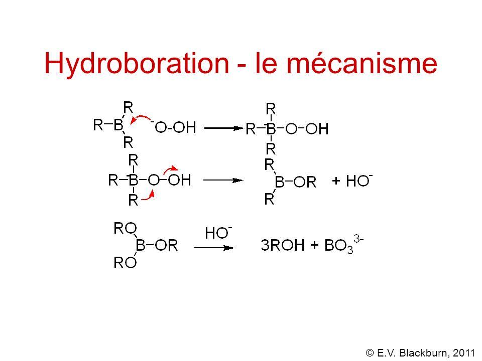 © E.V. Blackburn, 2011 Hydroboration - le mécanisme