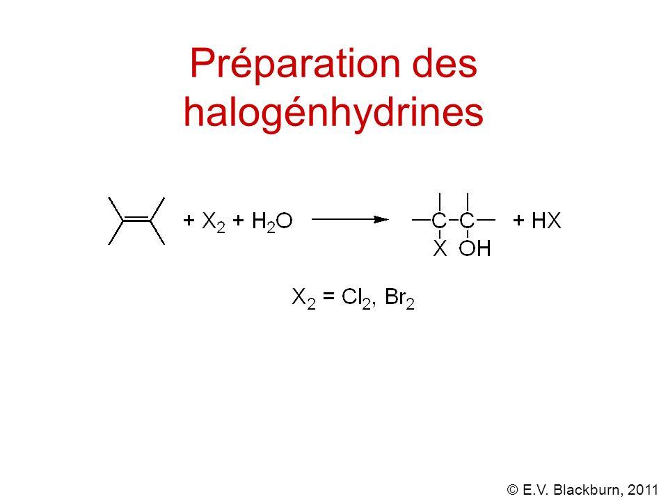© E.V. Blackburn, 2011 Préparation des halogénhydrines