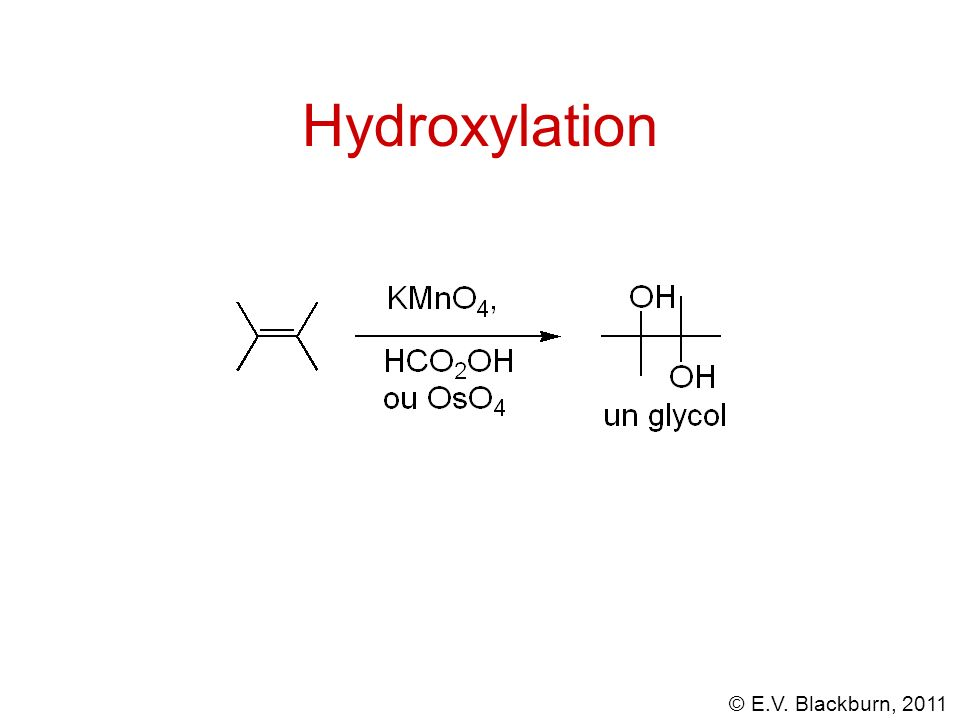 © E.V. Blackburn, 2011 Hydroxylation
