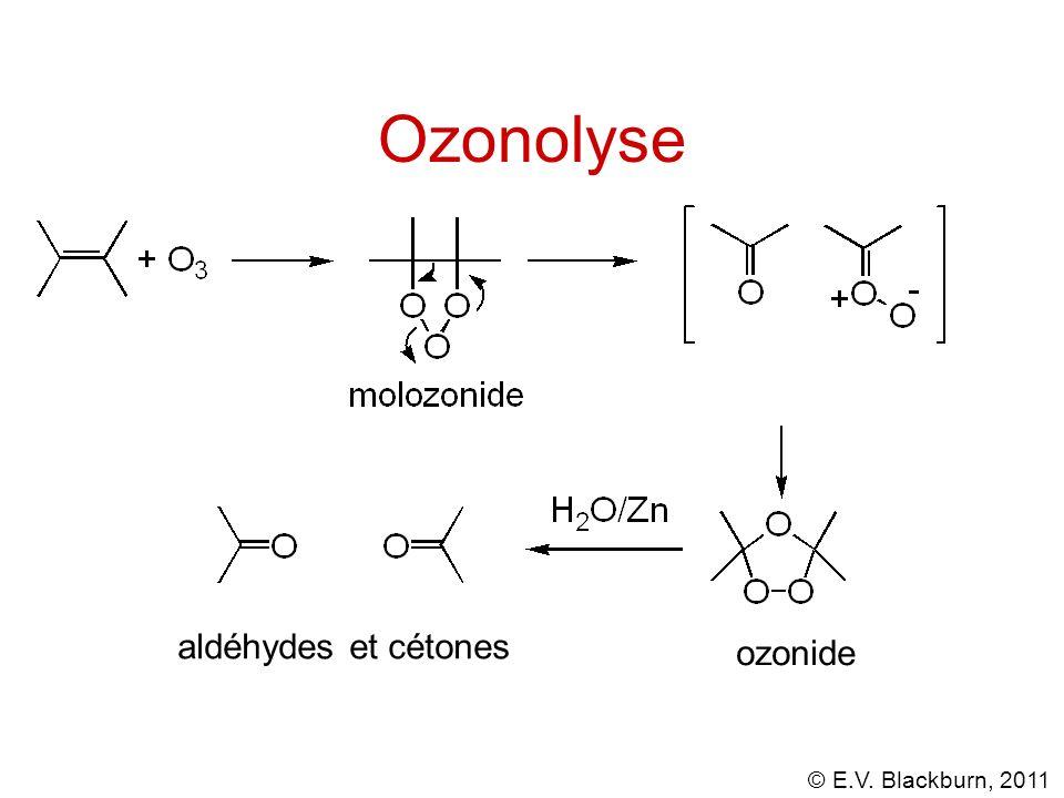 © E.V. Blackburn, 2011 Ozonolyse aldéhydes et cétones ozonide