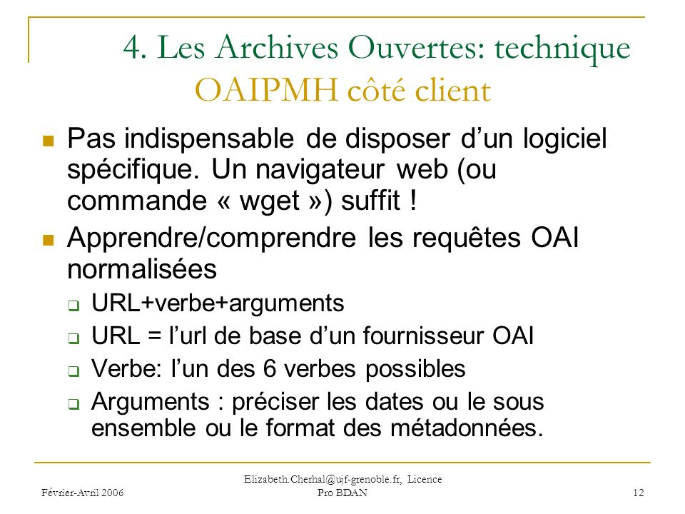 Février-Avril 2006 Elizabeth.Cherhal@ujf-grenoble.fr, Licence Pro BDAN 12 4.