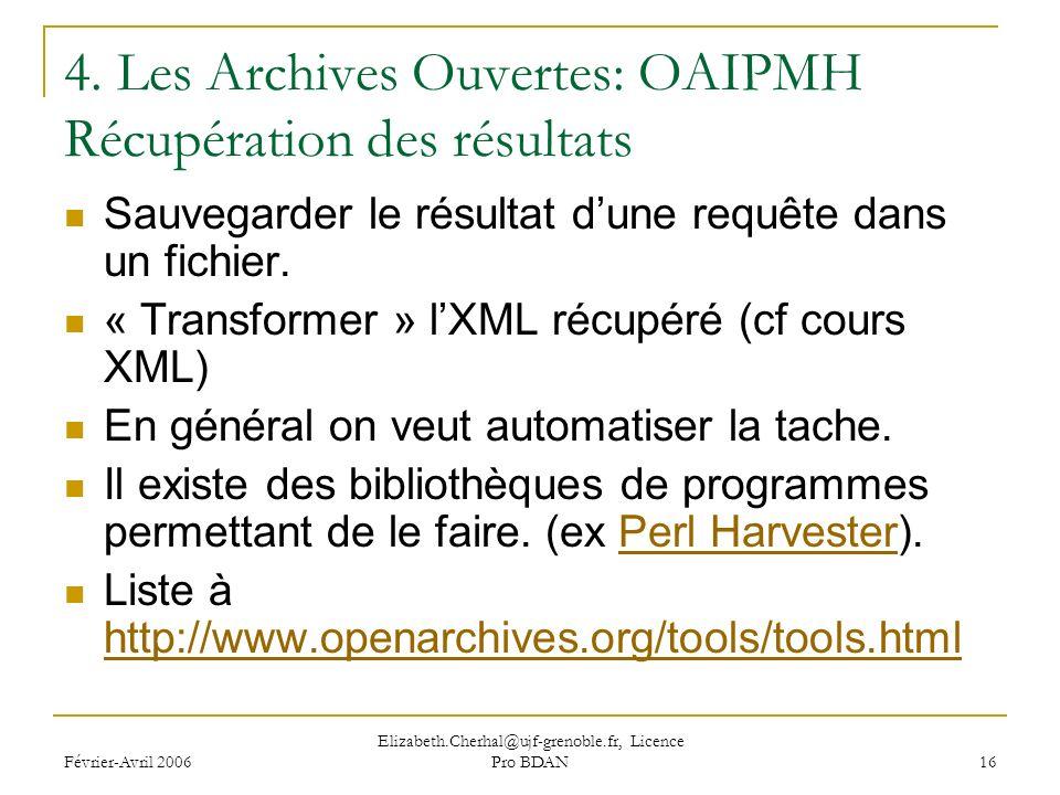 Février-Avril 2006 Elizabeth.Cherhal@ujf-grenoble.fr, Licence Pro BDAN 16 4.