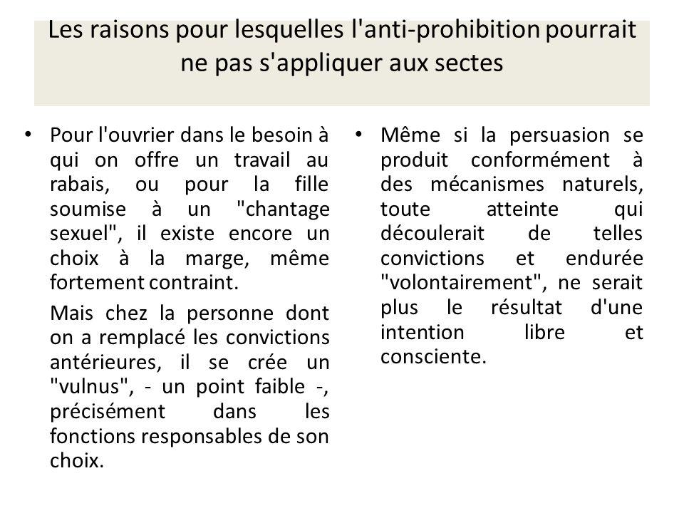 Les raisons pour lesquelles l'anti-prohibition pourrait ne pas s'appliquer aux sectes Pour l'ouvrier dans le besoin à qui on offre un travail au rabai