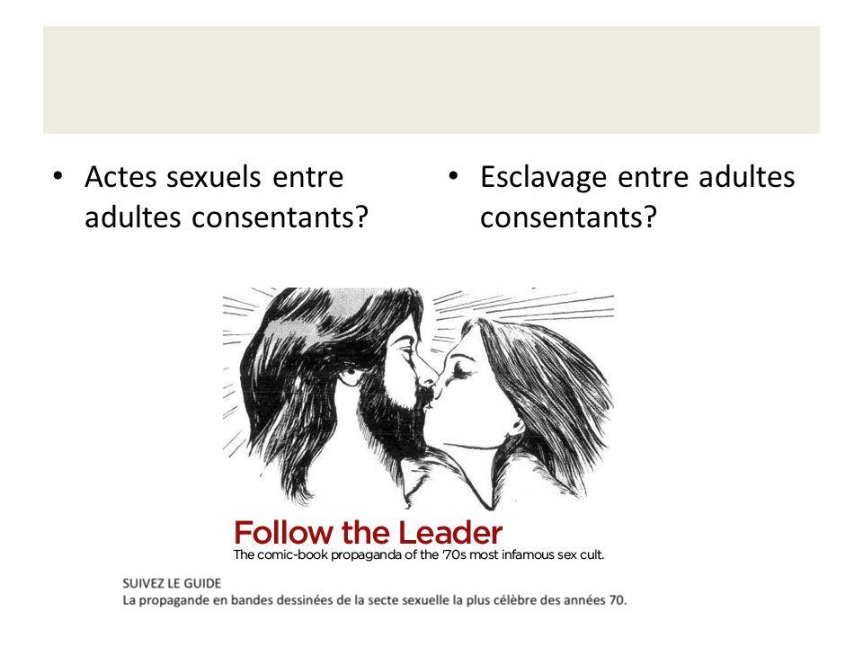Actes sexuels entre adultes consentants? Esclavage entre adultes consentants?