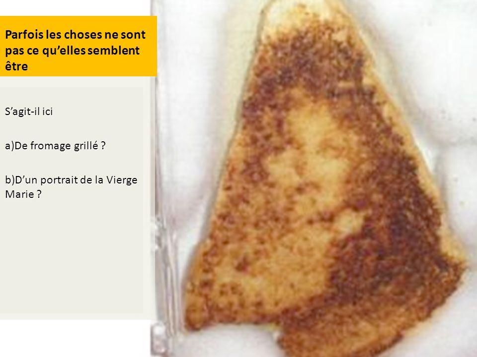 Sometimes thinghs are not what they appear to be Parfois les choses ne sont pas ce quelles semblent être Sagit-il ici a)De fromage grillé ? b)Dun port