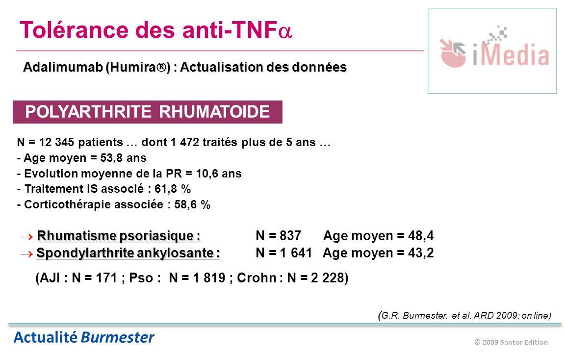 © 2009 Santor Edition Actualité Burmester Tolérance des anti-TNF Adalimumab (Humira ) : Actualisation des données ( G.R.